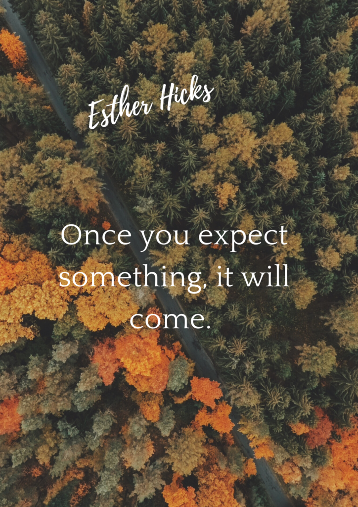 esther hicks quote expect