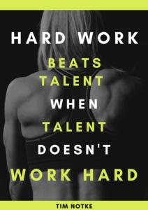 hard work beats talent when talent doesnt work hard