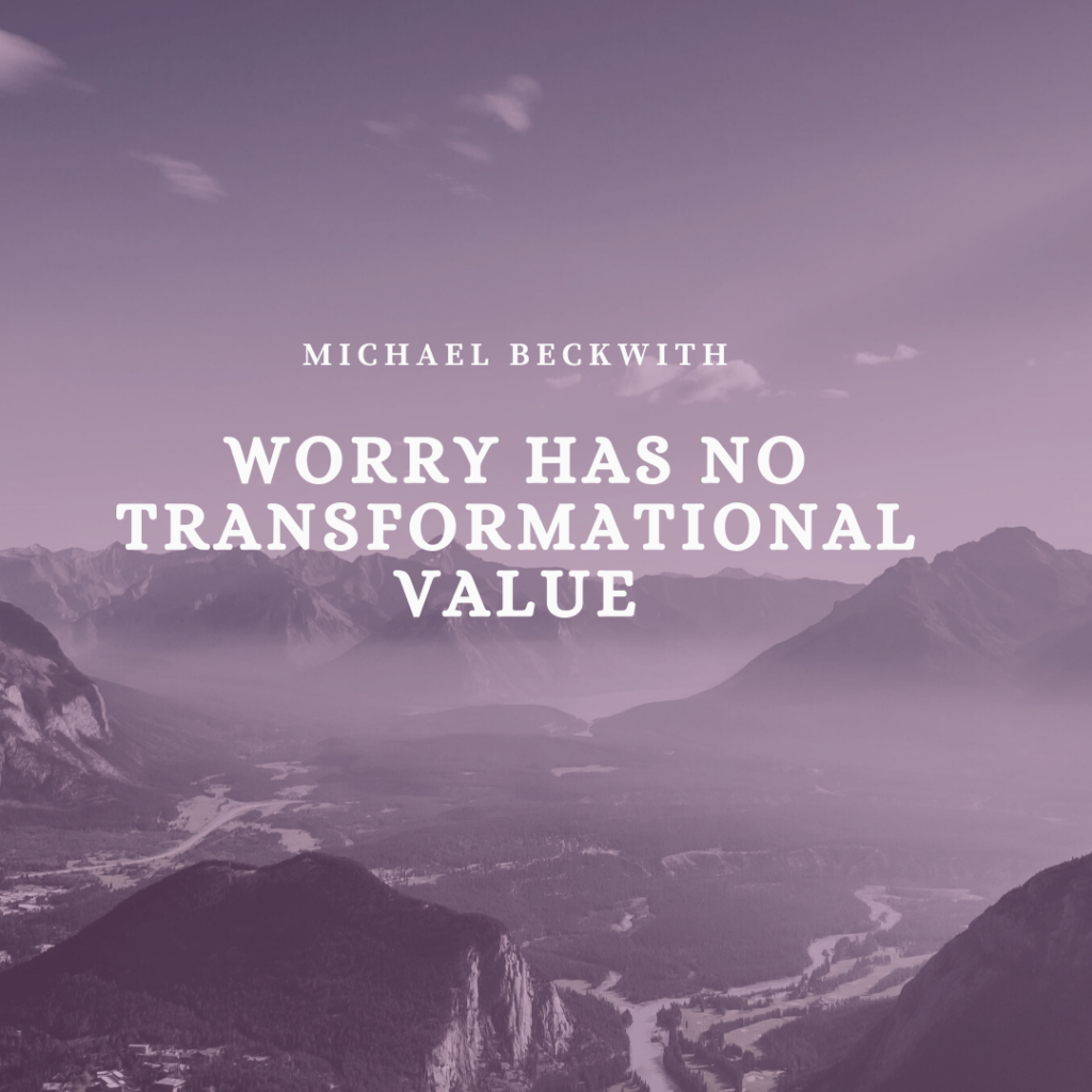 michael beckwith quotes worry