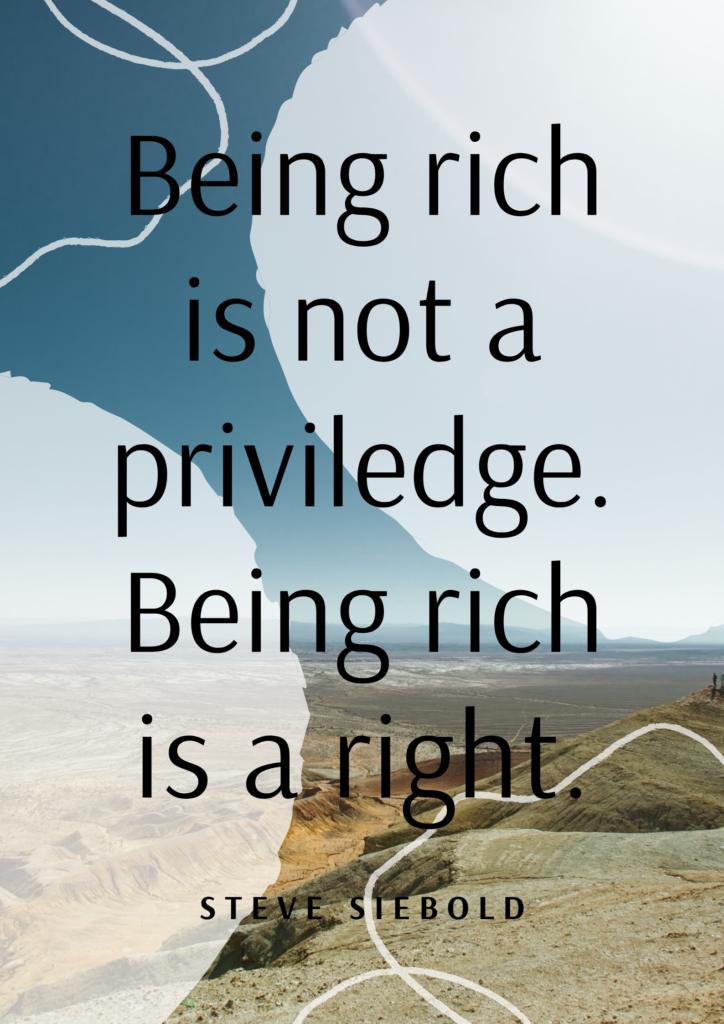 steve siebold quote being rich