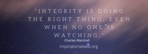doing the right thing when no one is watching