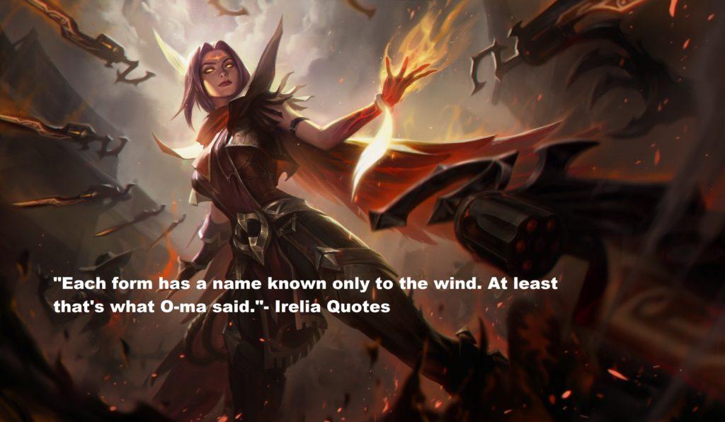 Irelia Quotes