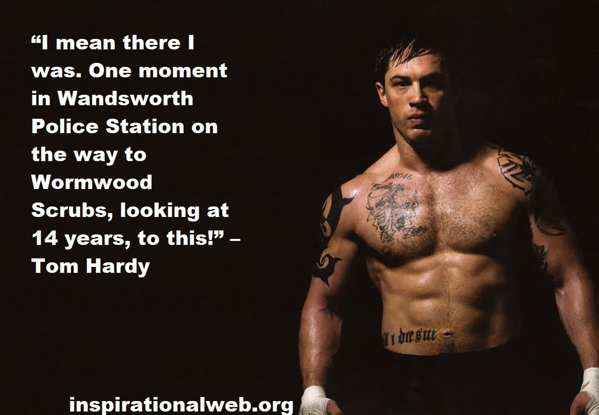 Tom Hardy Quotes