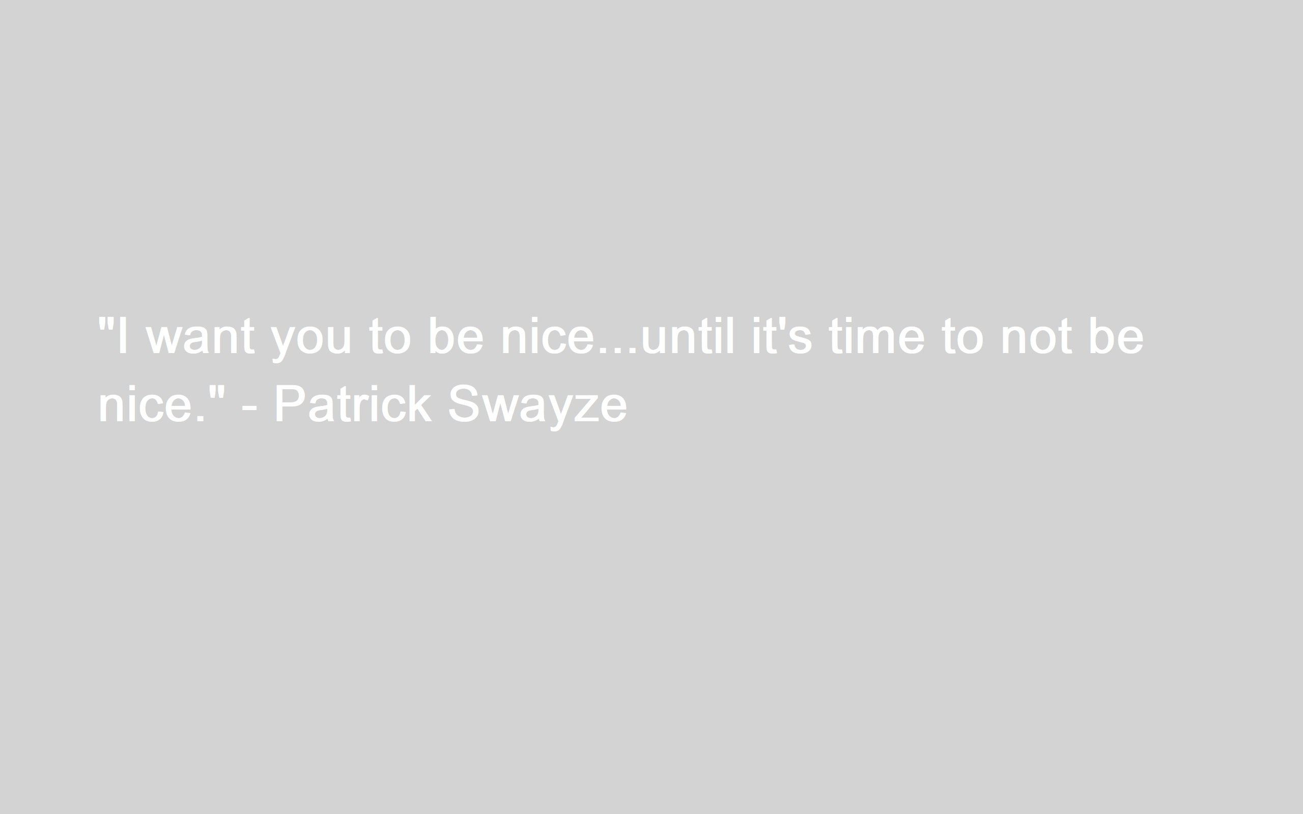 Be Nice Until It Is Time Not To Be Nice Quotes