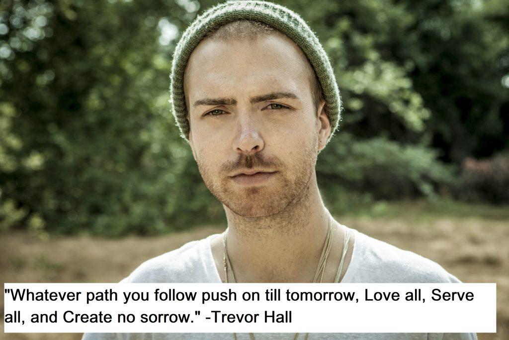 Trevor Hall Quotes